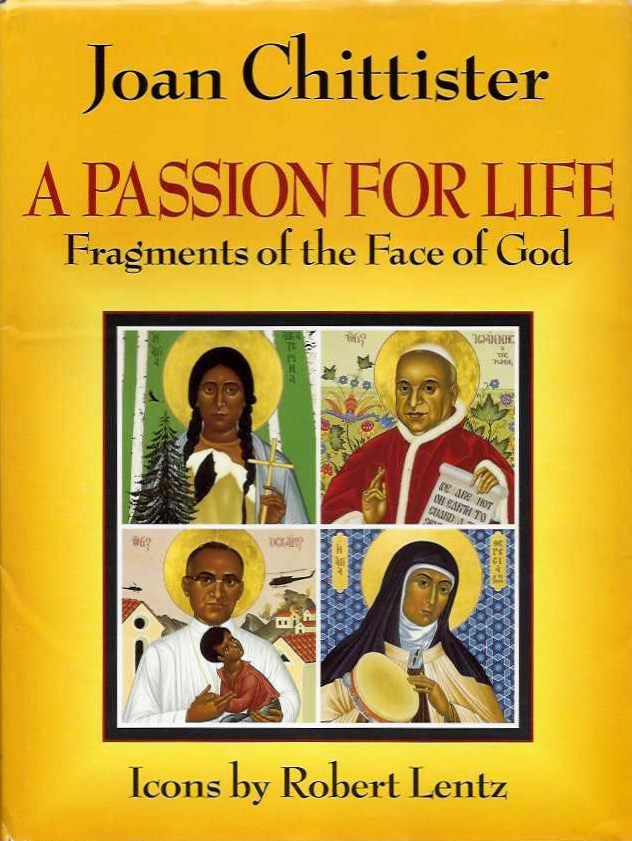 A PASSION FOR KIFE; Fragments of the Face of God. Joan Chittister.