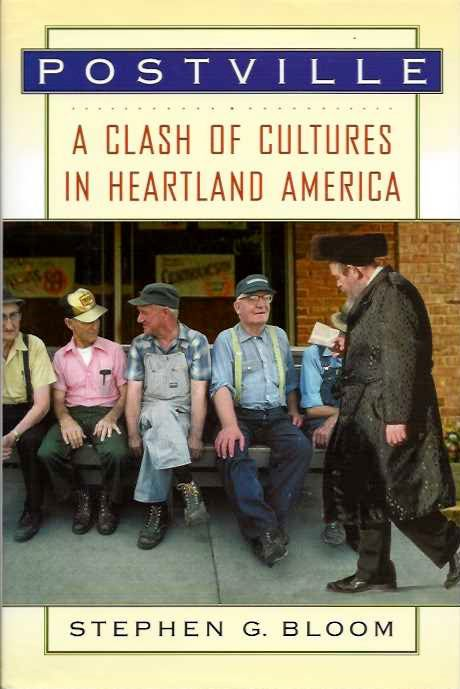 POSTVILLE; A Clash of Cultures in Heartland America. Stephen G. Bloom.