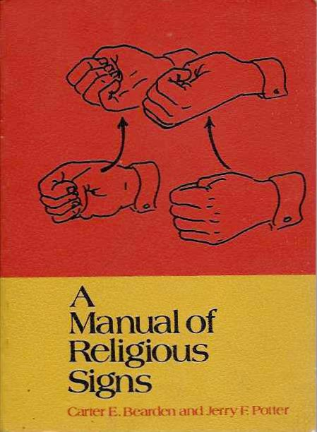 A MANUAL OF RELIGIOUS SIGNS. Carter E. Beardeb, Jerry F. Potter.
