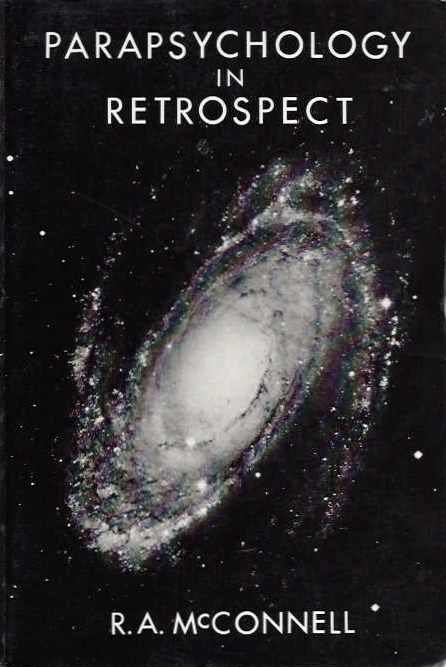 PARAPSYCHOLOGY IN RETROSPECT; My Search for the Unicorn. R. A. McConnell.