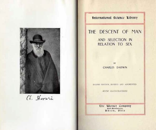 THE DESCENT OF MAN AND SELECTION IN RELATION TO SEX. Charles Darwin.
