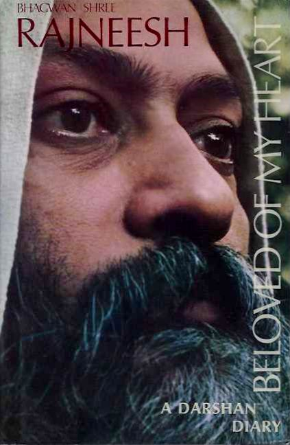 BELOVED OF MY HEART; A Darshan Diary. Bhagwan Shree Rajneesh.