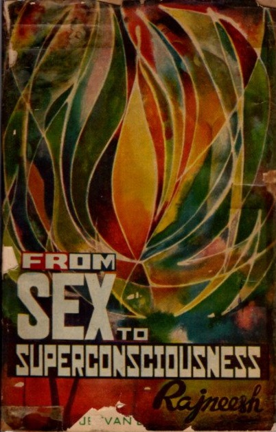 FROM SEX TO SUPERCONSCIOUSNESS by Acharya Rajneesh on By The Way Books