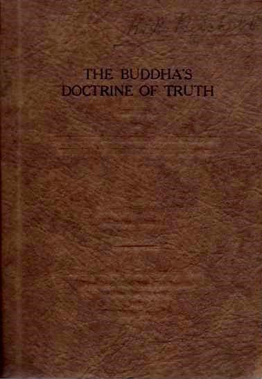 THE BUDDHA'S DOCTRINE OF TRUTH; Buddhist Religion as Practiced by the Holy Brotherhood in Siam. Luang Suriyabongs.
