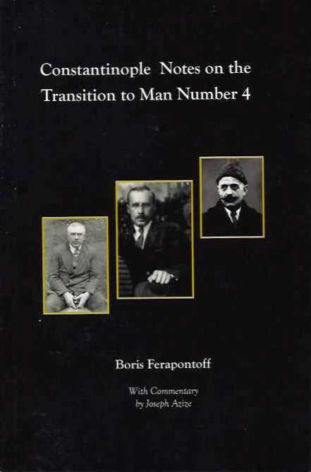CONSTANTINOPLE NOTES ON THE TRANSITION TO MAN NUMBER 4. Boris Ferapontoff.