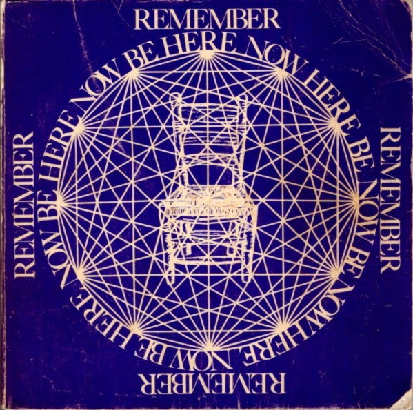 BE HERE NOW. Ram Dass.