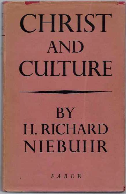 CHRIST AND CULTURE. Reinhold Niebuhr.