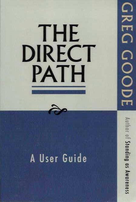 THE DIRECT PATH; A User Guide. Greg Goode.