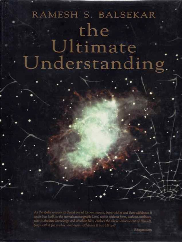THE ULTIMATE UNDERSTANDING. Ramesh S. Balsekar.