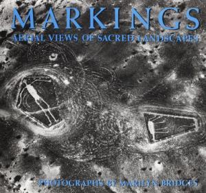 MARKINGS; Aerial Views of Sacred Landscapes. Marilyn Bridges, Haven O'More, Lucy Lippard, Maria Reiche, Keith Critchlow, Charles Gallenkamp.