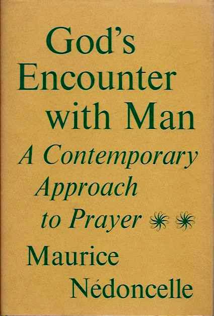 GOD'S ENCOUNTER WITH MAN; A Contemporary Approch to Prayer. Murice Nedoncelle.