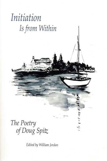 INITIATION IS FROM WITHIN; The Poetry of Doug Spitz. Doug Spitz.