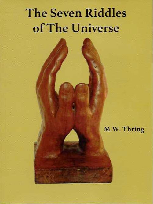 THE SEVEN RIDDLES OF THE UNIVERSE; As Seen by a Pupil of Gurdjieff. M. W. Thring.