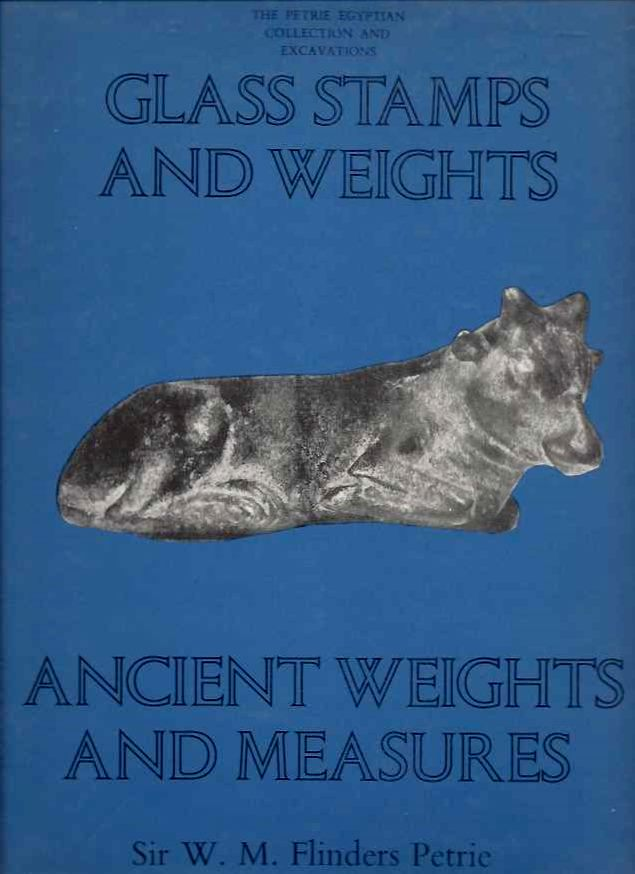 GLASS STAMPS AND WEIGHTS; Ancient Weights and Measures. W. M. Flinders Petrie.