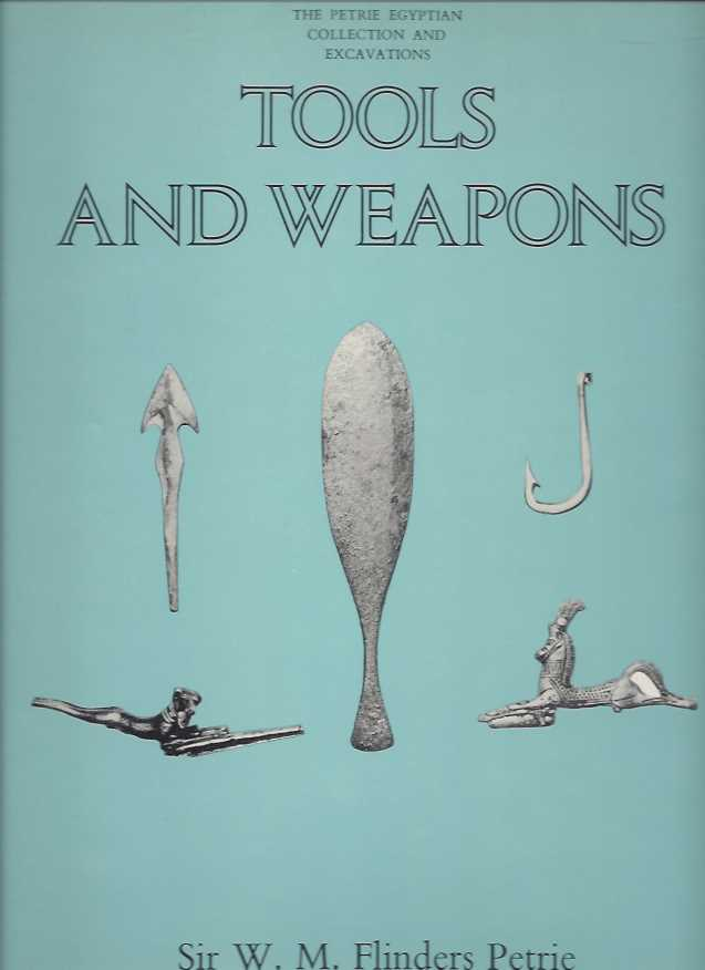 TOOLS AND WEAPONS. W. M. Flinders Petrie.