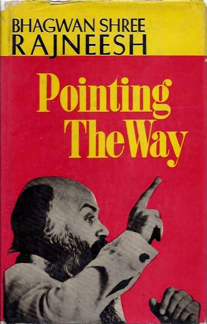 POINTING THE WAY. Bhagwan Shree Rajneesh.