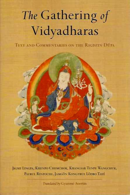 THE GATHERING OF VIDYADHARAS:; Text and Commentaries on the Rigdzin Dupa. Jigme Lingpa, Patrul Rinpoche Patrul Rinpoche, Khenpo Chemchok Khenpo Chemchok.