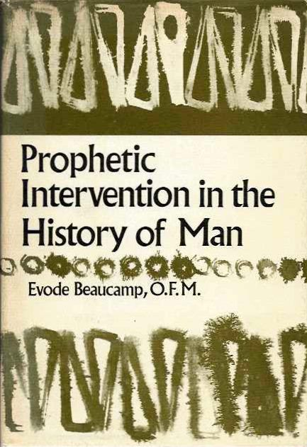 PROPHETIC INTERVENTION IN THE HISTORY OF MAN. Evode Beaucamp.