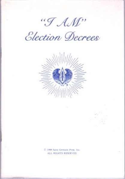 """I AM"" ELECTION DECREES. Edna Wheeler Ballard."