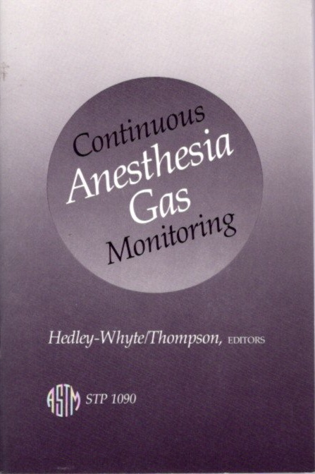 CONTINUOUS ANESTHESIA GAS MONITORING. Peter W. Thomspon John Hedley-Whyte, Author.