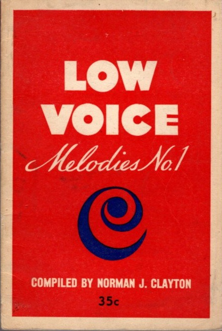 LOW VOICE MELODIES NO. 1. Norman J. Clayton.