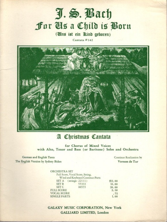FOR US A CHILD IS BORN; A Christmas Cantata for chorus of mixed voices, with contralto, tenor, and bass (or baritone) solos German and English Texts. J. S. Bach.