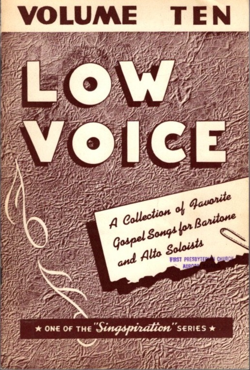 CHOICE COLLECTION OF GOSPEL SOLOS FOR LOW VOICE BOOK NUMBER TEN. Alfred Smith.
