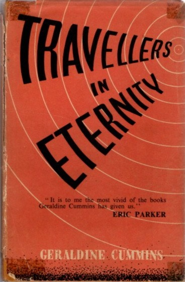TRAVELERS IN ETERNITY; Being some descriptions of life after death : with evidence, from scripts of Geraldine Cummins. Geraldine Cummins.