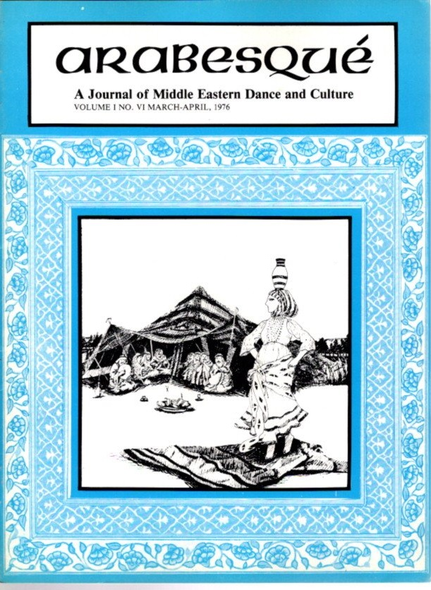 ARABESQUE: A JOURNAL OF MIDDLE EASTERN DANCE AND CULTURE, VOL. I, NO. VI, MARCH-APRIL. 1976. Ibrahim Farrar.