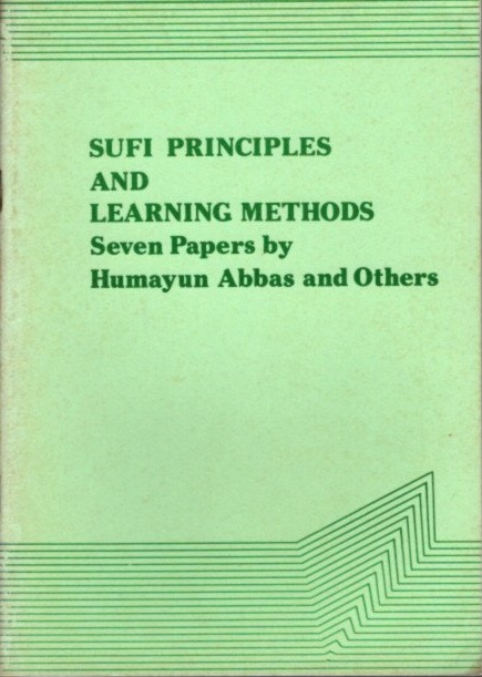 SUFI PRINCIPLES AND LEARNING METHODS; Seven Papers. Mumayun Abbas.