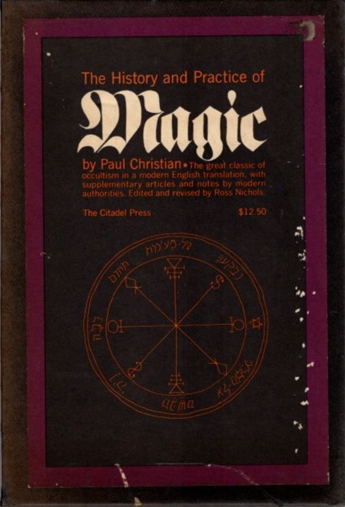 THE HISTORY AND PRACTICE OF MAGIC. Paul Christian.