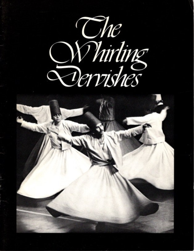 THE WHIRLING DERVISHES. A. Scrima, Ira Friedlander, Annamarie Schimmel.