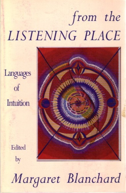 FROM THE LISTENING PLACE; Languages of Intuituion. Margaret Blanchard.