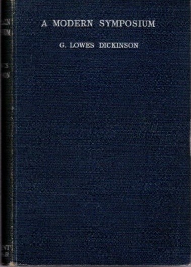 A MODERN SYMPOSIUM. G. Lowes Dickinson.