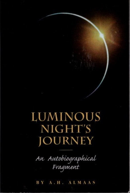 LUMINOUS NIGHT'S JOURNEY; An Autobiographical Fragment. A. H. Almaas.