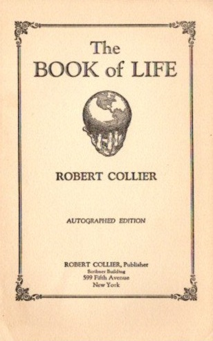 THE BOOK OF LIFE. Robert Collier.