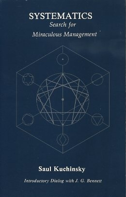 SYSTEMATICS: SEARCH FOR MIRACULOUS MANAGEMENT. Saul Kuchinsky.