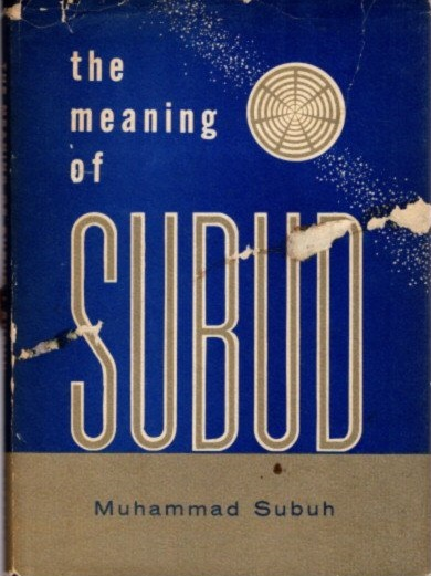 THE MEANING OF SUBUD.; Four Talks given in London, August 1959. Muhammad Subuh.