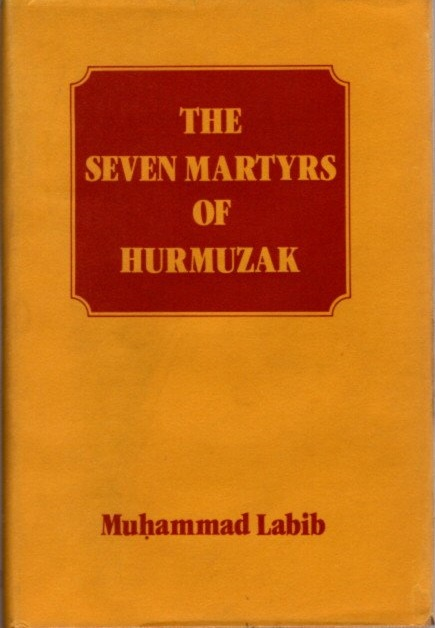 THE SEVEN MARTYRS OF HURMUZAK. Muhammad Labib.