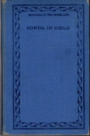 CORDA IN COELO; Exercises of Affective and Contemplative Prayer. Shirley C. Hughson.