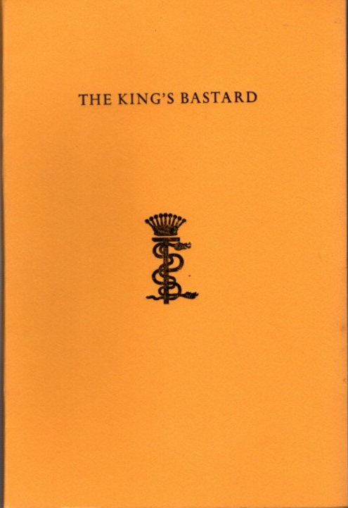 THE KING'S BASTARD, OR THE TRIUMPH OF EVIL. Stanislaus Eric Stenbock.