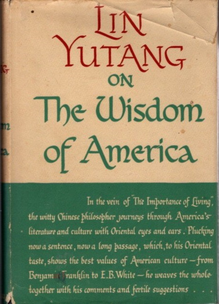 ON THE WISDOM OF AMERICA. Lin Yutang.