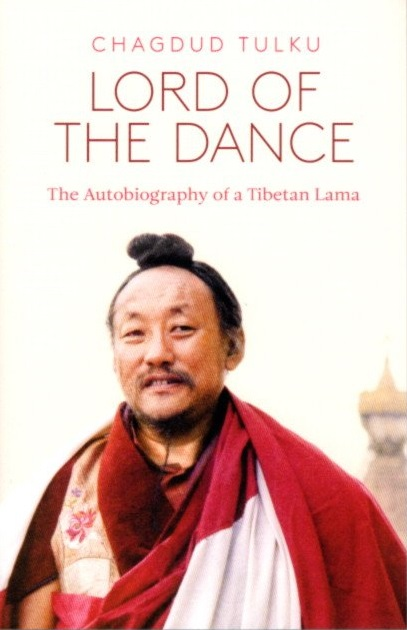 LORD OF THE DANCE; The Autobiography of a Tibetan Lama. Chagdud Tulku.