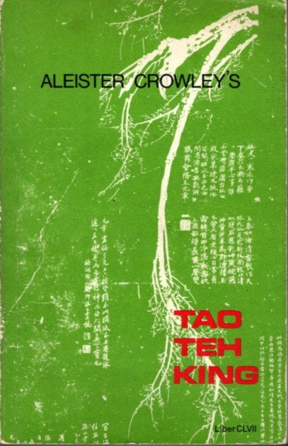 TAO TEH KING; Liber CLVII. Aleister Crowley.