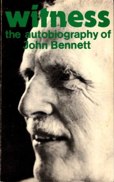 WITNESS: THE AUTOBIOGRAPHY OF JOHN G. BENNETT. J. G. Bennett.