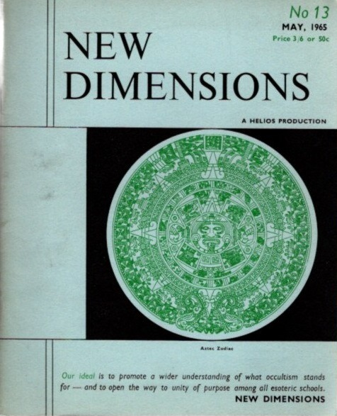 NEW DIMENSIONS: VOLUME 3, NO  13, APRIL/MAY 1965 by Basil Wilbey, pseud   Gareth Knight on By The Way Books