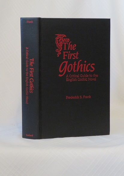 THE FIRST GOTHICS; A Critical Guide to the English Gothic Novel. Frederick S. Frank.