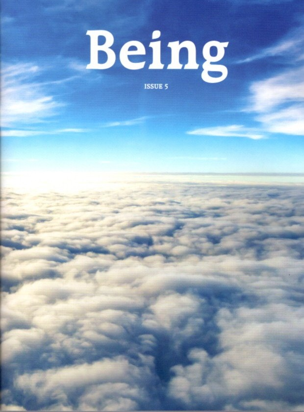 BEING: ISSUE 5. Adyashanti, Thomas Philips, James Whiting, Guy Finley, Philip Beckwith.