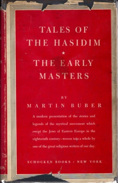 TALES OF THE HASIDIM; The Early Years. Martin Buber.