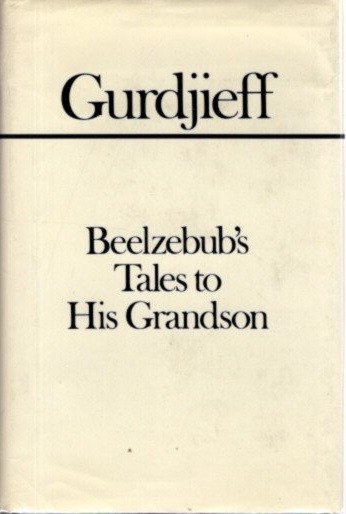 ALL AND EVERYTHING: FIRST SERIES: BEELZEBUB'S TALES TO HIS GRANDSON. G. I. Gurdjieff.